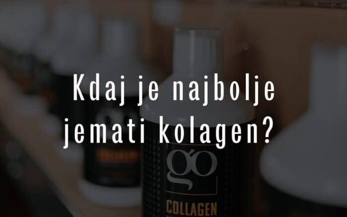 Kdaj je najbolje jemati kolagen?